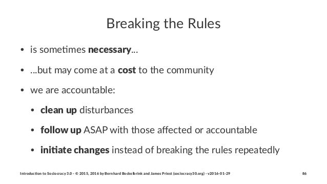 Breaking)the)Rules • is$some(mes$necessary... • ...but$may$come$at$a$cost$to$the$community • we$are$accountable: • clean+u...