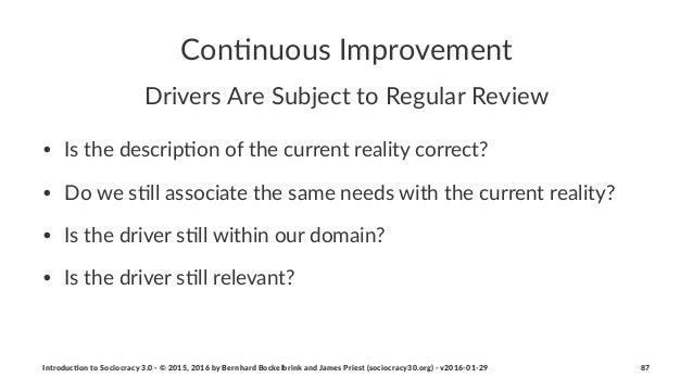 Con$nuous'Improvement Drivers'Are'Subject'to'Regular'Review • Is$the$descrip-on$of$the$current$reality$correct? • Do$we$s-...