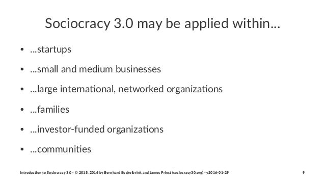 Sociocracy(3.0(may(be(applied(within... • ...startups • ...small+and+medium+businesses • ...large+interna2onal,+networked+...