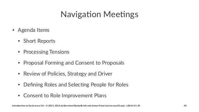 Naviga&on)Mee&ngs • Agenda(Items • Short(Reports • Processing(Tensions • Proposal(Forming(and(Consent(to(Proposals • Revie...