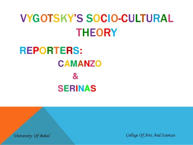 vygotsky's socio cultural theory This article includes lev vygotsky theory summary explanation & assignment with references and background of the theory and writer.