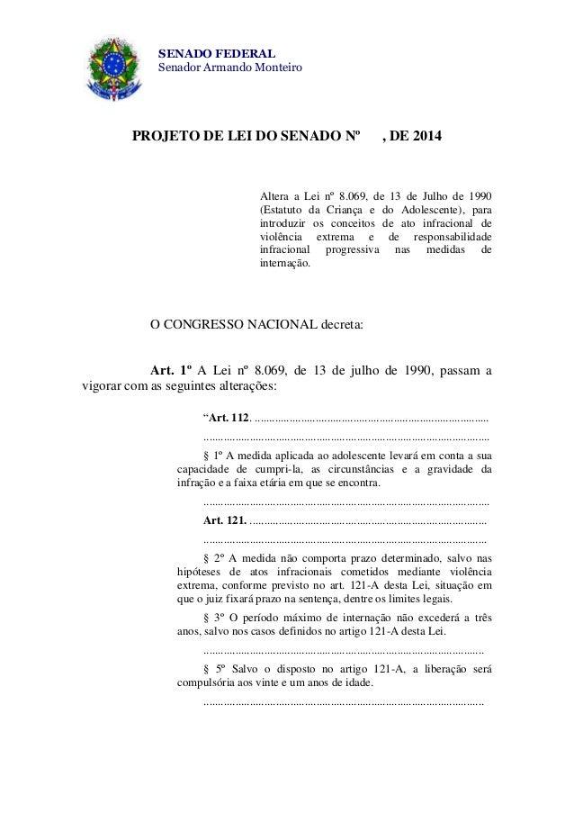SENADO FEDERAL Senador Armando Monteiro PROJETO DE LEI DO SENADO Nº , DE 2014 Altera a Lei nº 8.069, de 13 de Julho de 199...