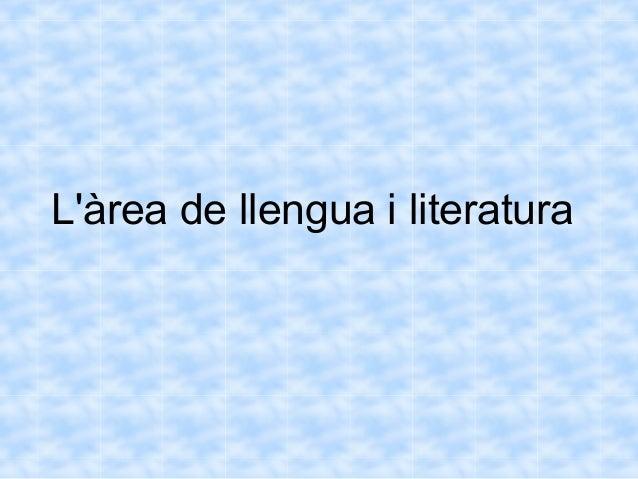 Làrea de llengua i literatura
