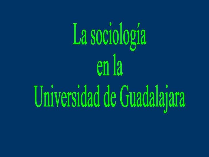 La sociología  en la  Universidad de Guadalajara