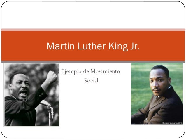 Martin Luther King Jr.   Ejemplo de Movimiento           Social