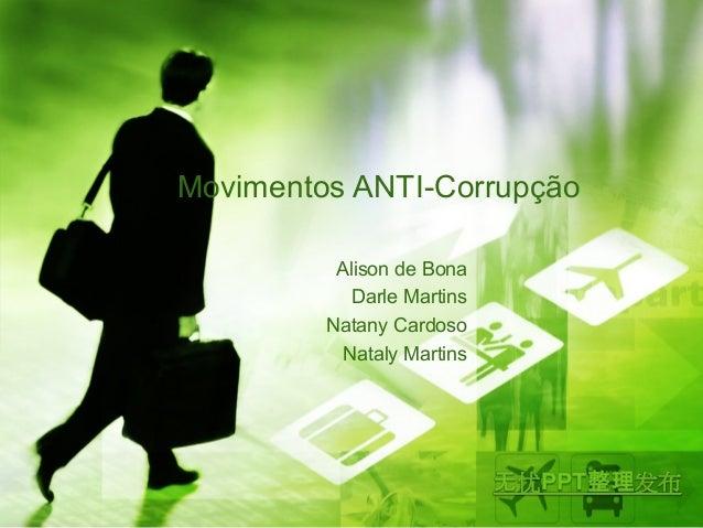 Movimentos ANTI-Corrupção  Alison de Bona  Darle Martins  Natany Cardoso  Nataly Martins