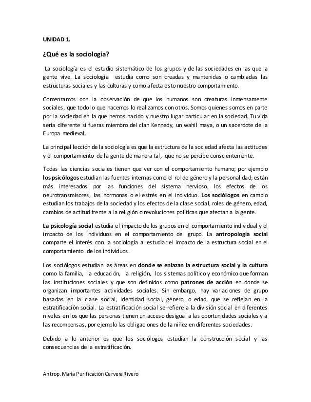 Antrop.María PurificaciónCerveraRivero UNIDAD 1. ¿Qué es la sociología? La sociología es el estudio sistemático de los gru...