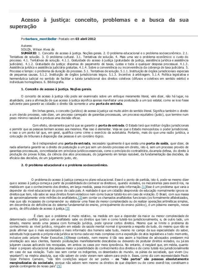 Acesso à justiça: conceito, problemas e a busca da sua  superação  Porbarbara_montibeller- Postado em 03 abril 2012  Autor...