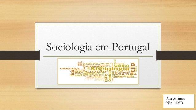 Sociologia em Portugal Ana Antunes Nº2 12ºD