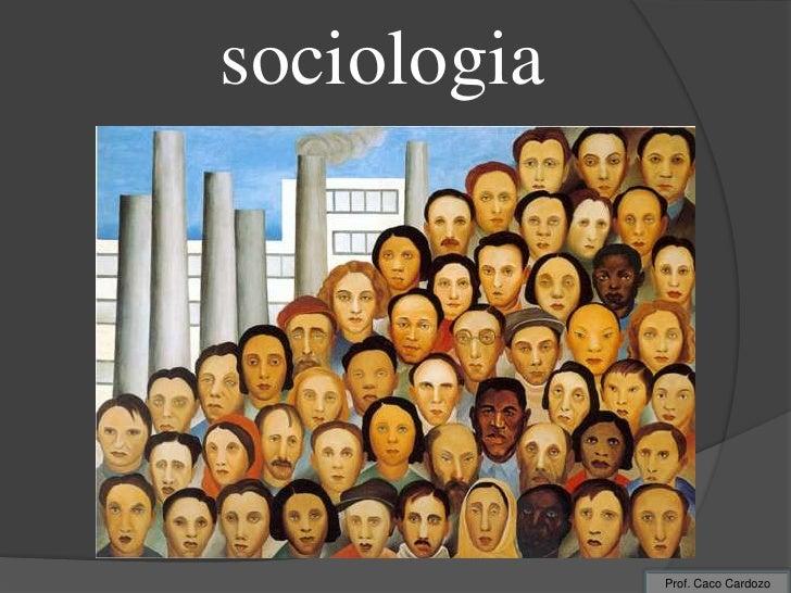sociologia             Prof. Caco Cardozo