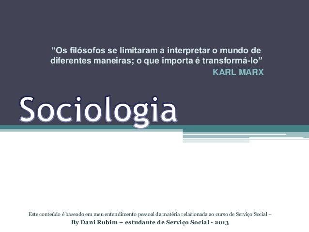 """""""Os filósofos se limitaram a interpretar o mundo de diferentes maneiras; o que importa é transformá-lo"""" KARL MARX  Este co..."""