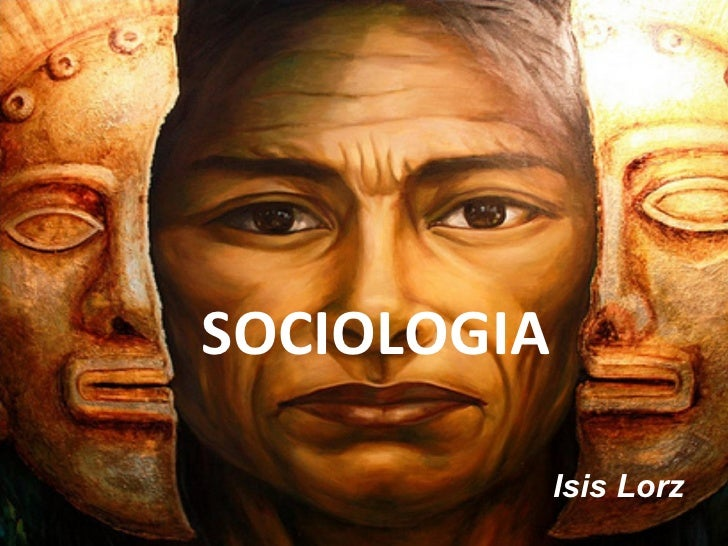 SOCIOLOGIA Isis Lorz