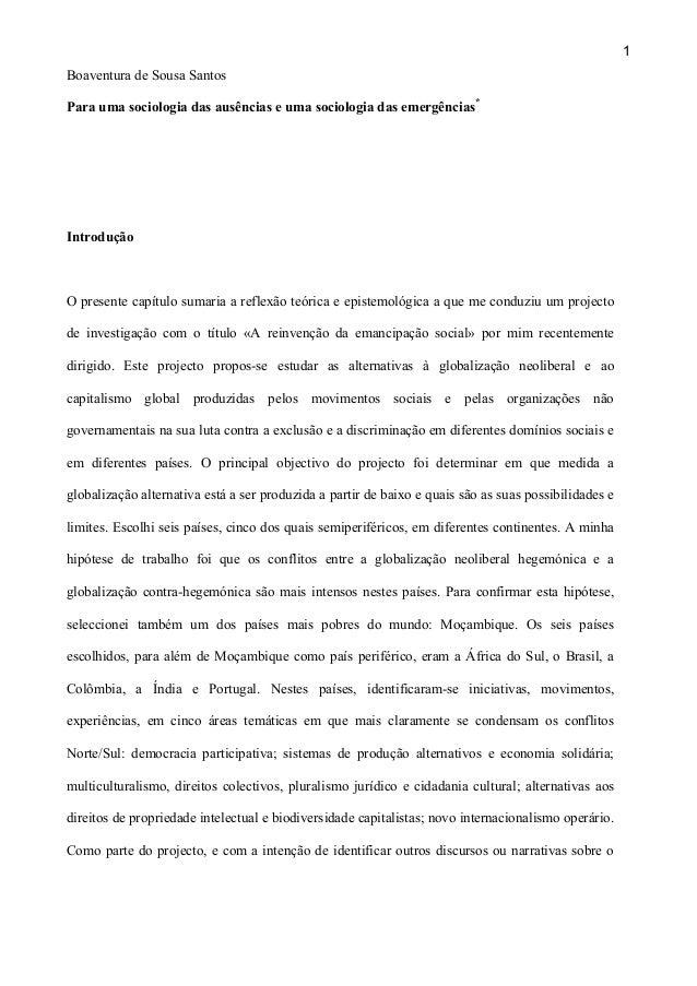 1 Boaventura de Sousa Santos Para uma sociologia das ausências e uma sociologia das emergências*  Introdução  O presente c...