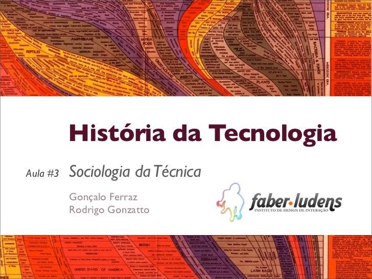 História da Tecnologia [Sociologia da Técnica]
