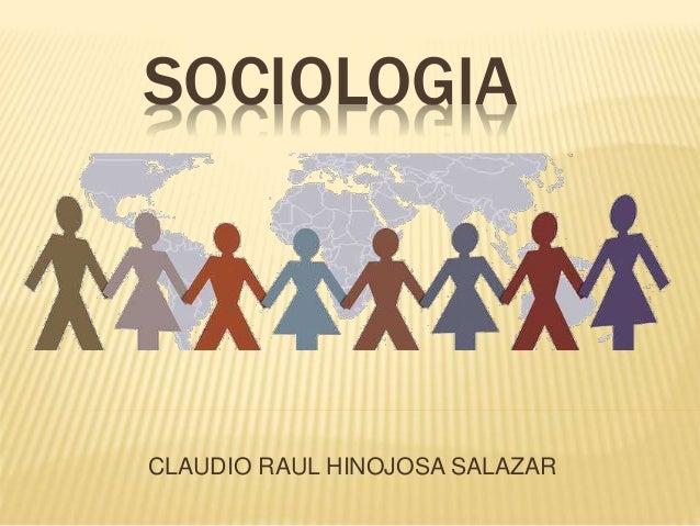 SOCIOLOGIA CLAUDIO RAUL HINOJOSA SALAZAR