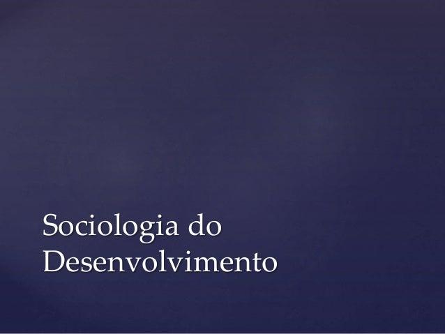 Sociologia do Desenvolvimento