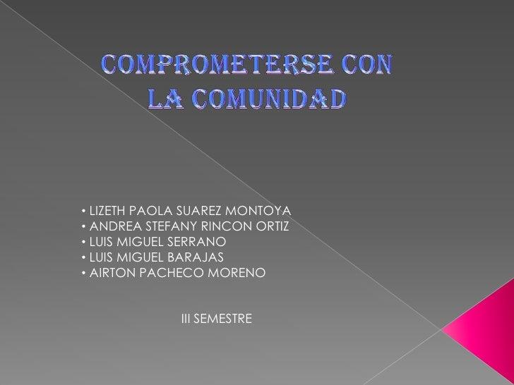• LIZETH PAOLA SUAREZ MONTOYA• ANDREA STEFANY RINCON ORTIZ• LUIS MIGUEL SERRANO• LUIS MIGUEL BARAJAS• AIRTON PACHECO MOREN...