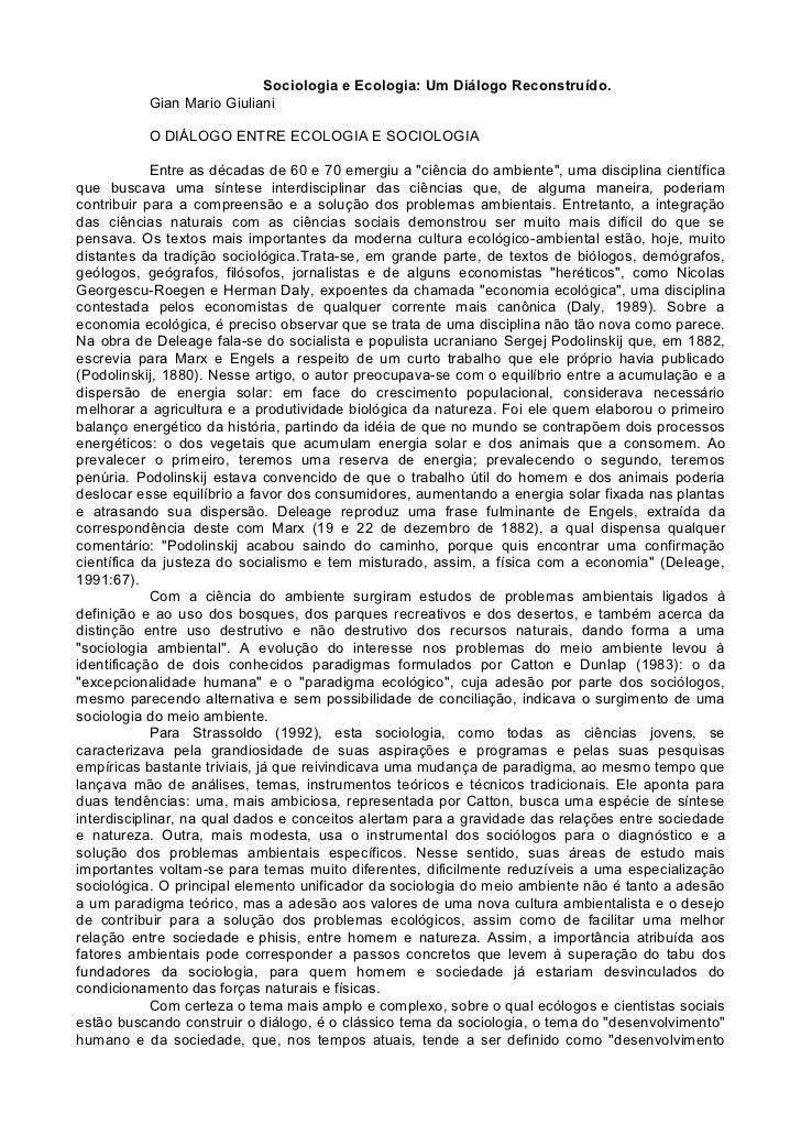 Sociologia e Ecologia: Um Diálogo Reconstruído.           Gian Mario Giuliani           O DIÁLOGO ENTRE ECOLOGIA E SOCIOLO...