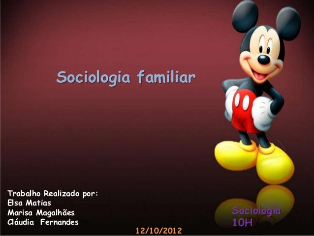 Sociologia familiarTrabalho Realizado por:Elsa MatiasMarisa Magalhães                       SociologiaCláudia Fernandes   ...