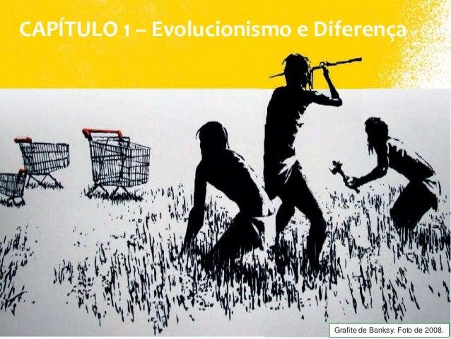 CAPÍTULO 1 – Evolucionismo e Diferença Grafite de Banksy. Foto de 2008.