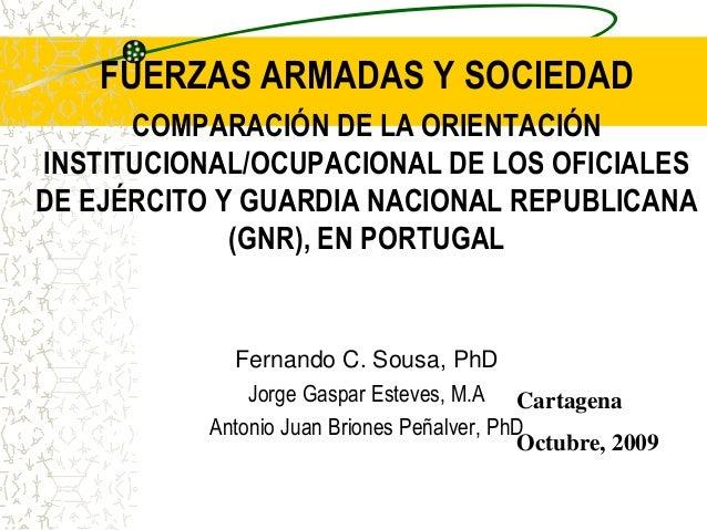 FUERZAS ARMADAS Y SOCIEDAD COMPARACIÓN DE LA ORIENTACIÓN INSTITUCIONAL/OCUPACIONAL DE LOS OFICIALES DE EJÉRCITO Y GUARDIA ...