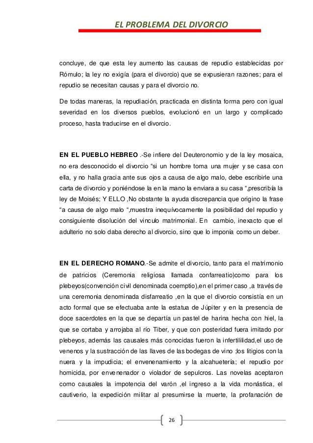 EL PROBLEMA DEL DIVORCIO 26 concluye, de que esta ley aumento las causas de repudio establecidas por Rómulo; la ley no exi...