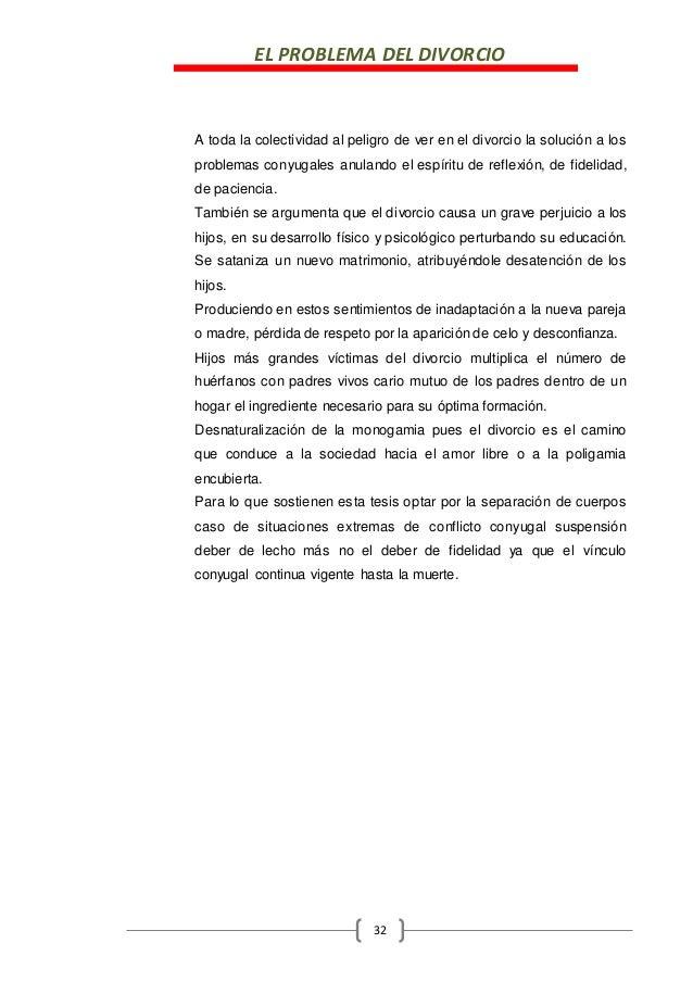 EL PROBLEMA DEL DIVORCIO 32 A toda la colectividad al peligro de ver en el divorcio la solución a los problemas conyugales...