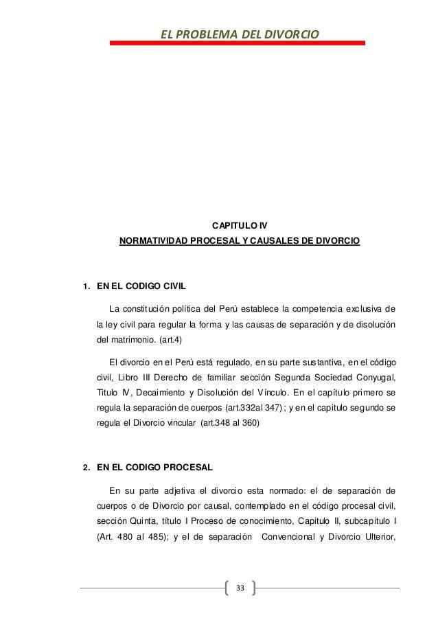 EL PROBLEMA DEL DIVORCIO 33 CAPITULO IV NORMATIVIDAD PROCESAL Y CAUSALES DE DIVORCIO 1. EN EL CODIGO CIVIL La constitución...