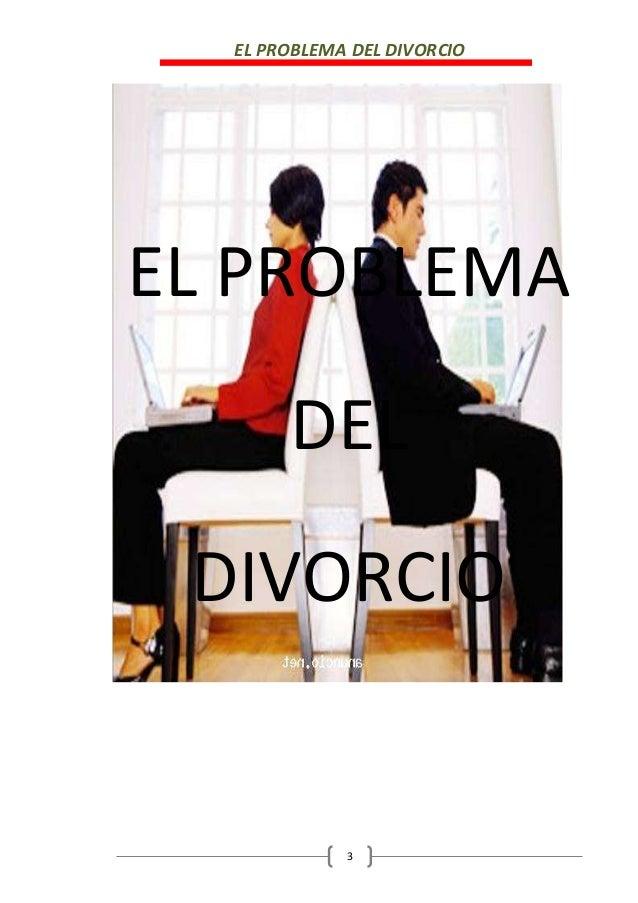 EL PROBLEMA DEL DIVORCIO 3 EL PROBLEMA DEL DIVORCIO