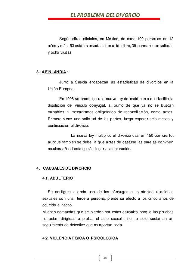 EL PROBLEMA DEL DIVORCIO 40 Según cifras oficiales, en México, de cada 100 personas de 12 años y más, 53 están cansadas o ...
