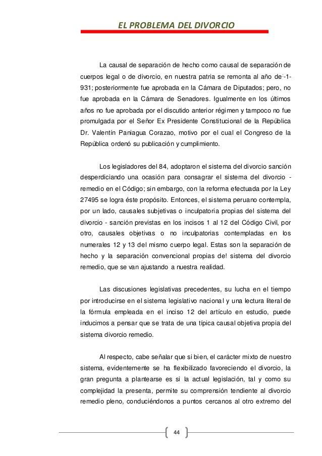 EL PROBLEMA DEL DIVORCIO 44 La causal de separación de hecho como causal de separación de cuerpos legal o de divorcio, en ...