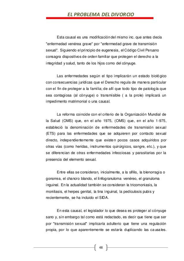 """EL PROBLEMA DEL DIVORCIO 48 Esta causal es una modificación del mismo inc. que antes decía """"enfermedad venérea grave"""" por ..."""
