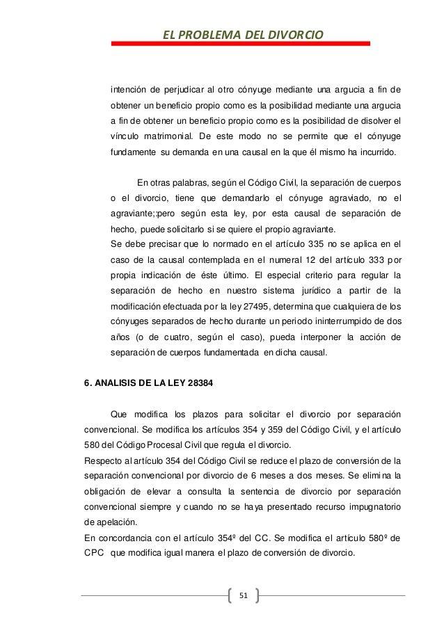 EL PROBLEMA DEL DIVORCIO 51 intención de perjudicar al otro cónyuge mediante una argucia a fin de obtener un beneficio pro...
