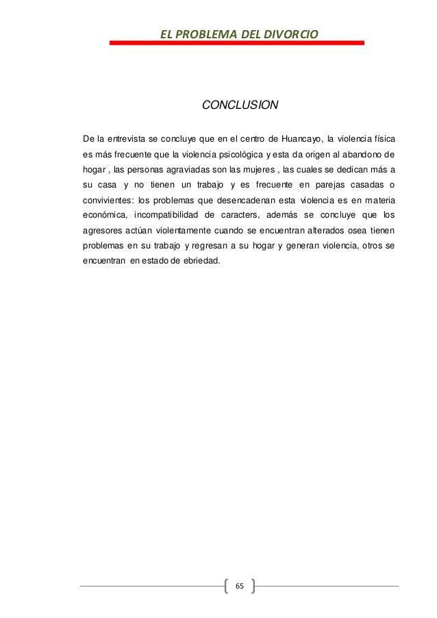 EL PROBLEMA DEL DIVORCIO 65 CONCLUSION De la entrevista se concluye que en el centro de Huancayo, la violencia física es m...