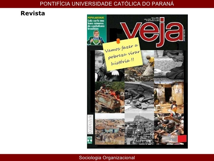 PONTIFÍCIA UNIVERSIDADE CATÓLICA DO PARANÁ Sociologia Organizacional Revista