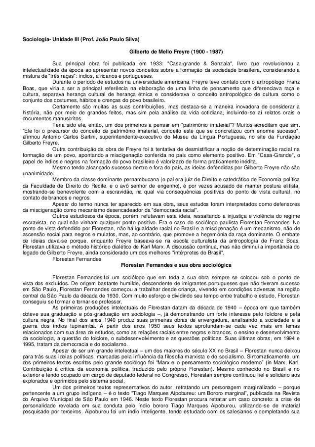 Sociologia- Unidade III (Prof. João Paulo Silva)Gilberto de Mello Freyre (1900 - 1987)Sua principal obra foi publicada em ...