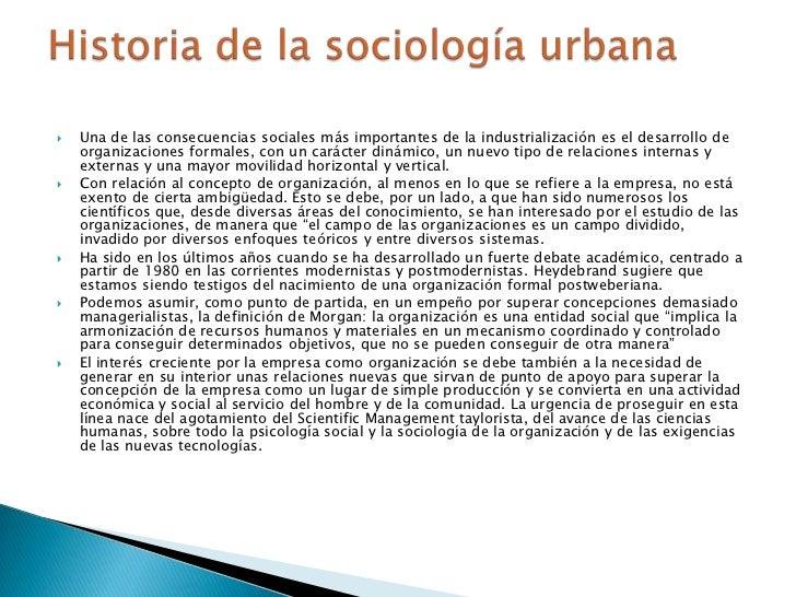    Una de las consecuencias sociales más importantes de la industrialización es el desarrollo de    organizaciones formal...