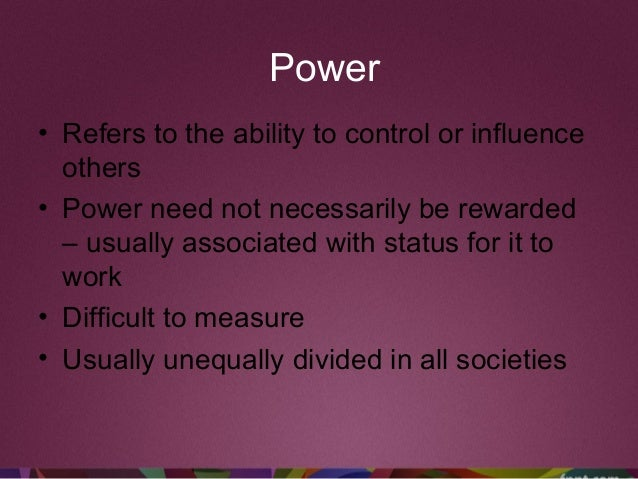 Power • Refers to the ability to control or influence others • Power need not necessarily be rewarded – usually associated...