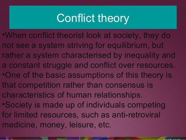 Conflict theory •When conflict theorist look at society, they do not see a system striving for equilibrium, but rather a s...