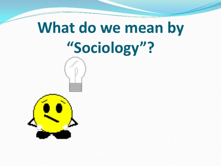 sociology socialization process Sa 21- introduction to sociology and anthropology— lecture notes 7- socialization social experience: the key to our humanity socialization is the lifelong social experience by which individuals develop human potential and learn the patterns of their culture.