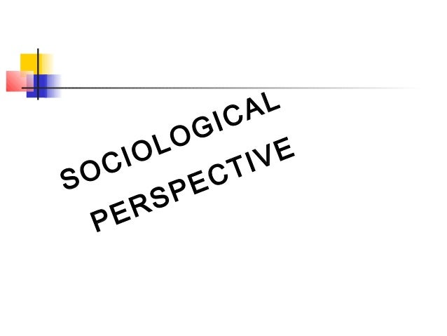 Sociological perspactive