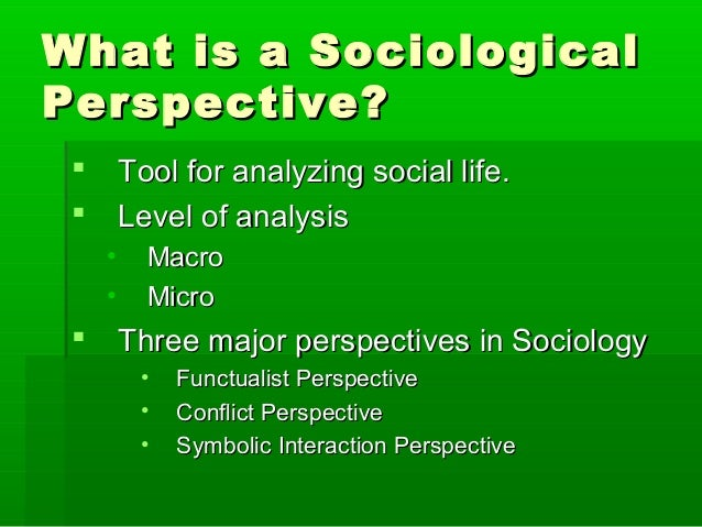 """sociology perspectives The sociological perspectives • microsociology • coined the term """"sociology"""" • believed society could be studied like any other science • key."""