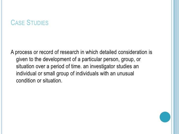 CASE STUDIESAdvantages                              DisadvantagesGood sources of ideas about behaviour   Hard to draw caus...