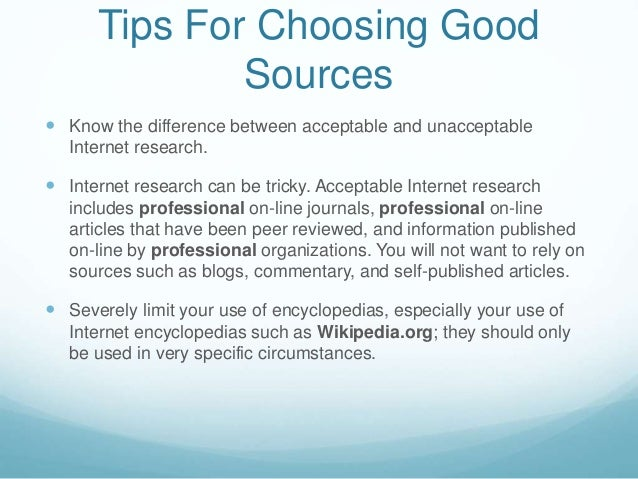 acceptable research paper sources Once your research is underway you will need to be able to refocus yout thesis and check to make sure you are using your source material correctly.