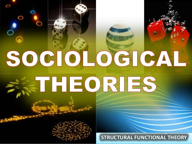 structural theories This article shows that the rising rate of premarital sex during this century can be  accounted for by changes in american social structure the gap between.
