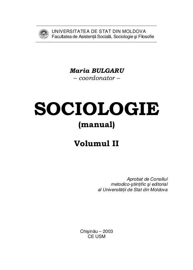 UNIVERSITATEA DE STAT DIN MOLDOVA Facultatea de Asistenţă Socială, Sociologie şi Filosofie Maria BULGARU – coordonator – S...
