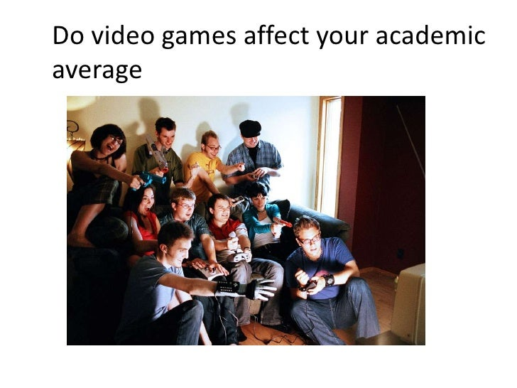 Do video games affect your academic  average<br />