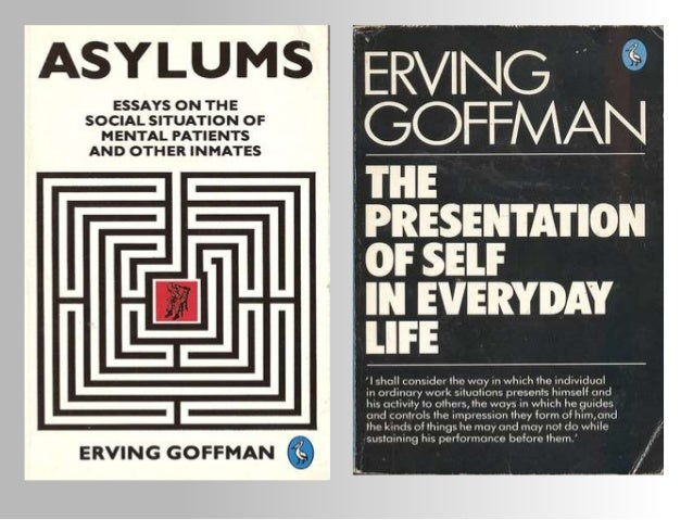erving goffman The paperback of the presentation of self in everyday life by erving goffman at barnes & noble free shipping on $25 or more.
