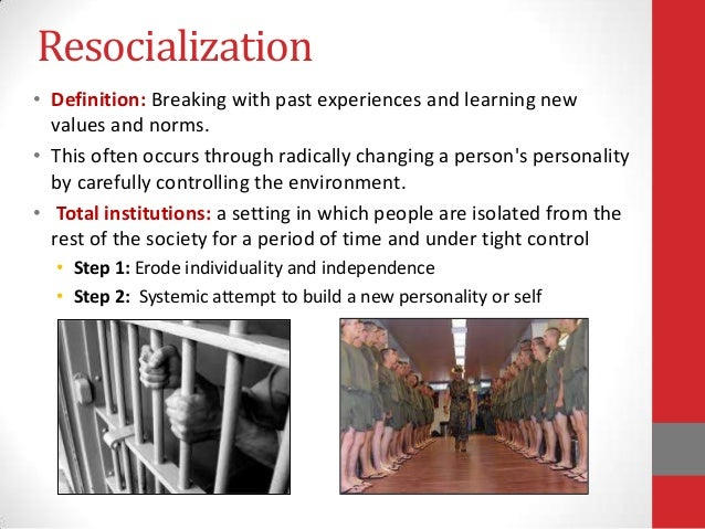 sociology resocialization In the early years of american sociology, socialization was equated with civilization it may also explain why resocialization programs such as those designed to rehabilitate criminals, drug addicts, alcoholics, or sex offenders often have relatively low rates of success.
