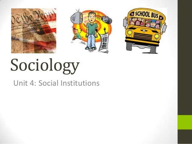 Sociology Unit 4: Social Institutions